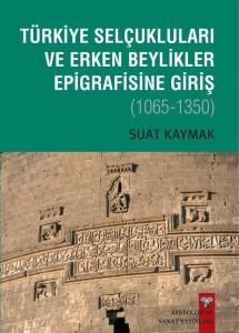 Erken Beylikler Epigrafisine Giris 1065-1350 Bir Bibliyografya Denemesi