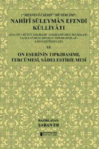 On Eser Bir Arada: Süleyman Nahîfî Efendi ve Külliyâtı